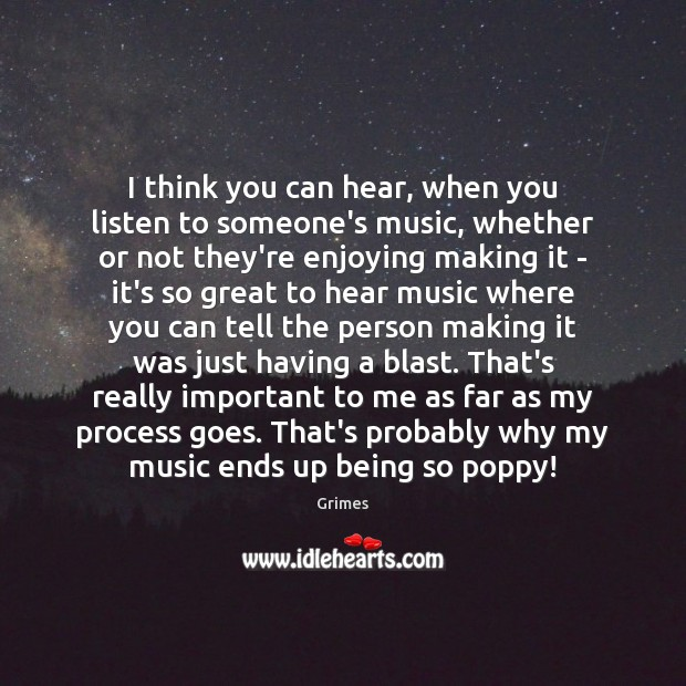 I think you can hear, when you listen to someone's music, whether Image