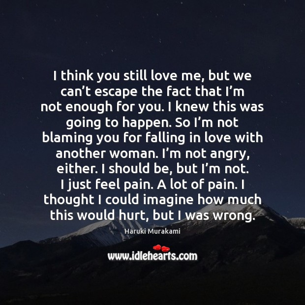Much you you i still love but so me hurt When You