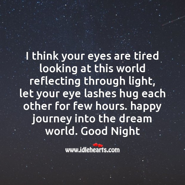 I think your eyes are tired Good Night Messages Image