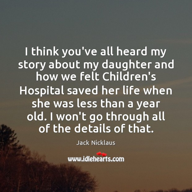 Image, I think you've all heard my story about my daughter and how