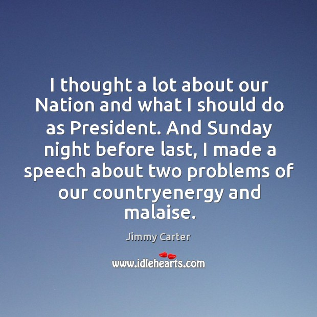 I thought a lot about our Nation and what I should do Image