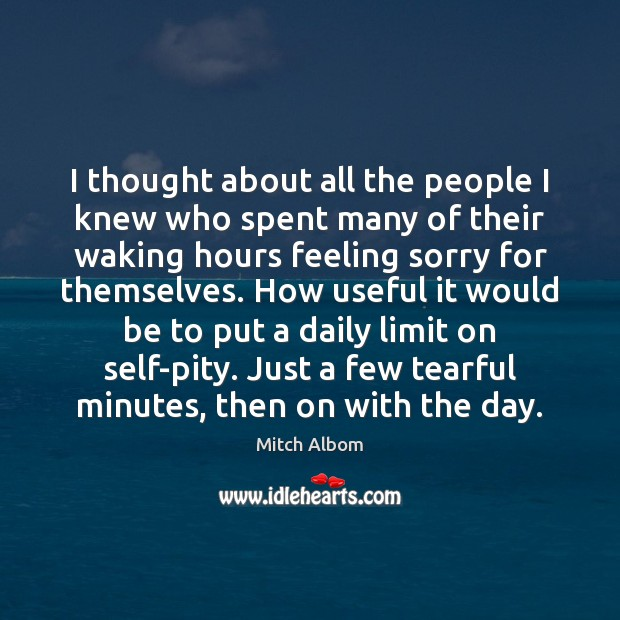 I thought about all the people I knew who spent many of Mitch Albom Picture Quote