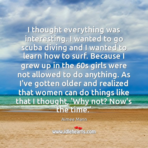 I thought everything was interesting. I wanted to go scuba diving and Image