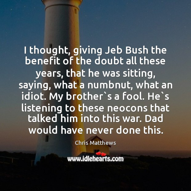 Image, I thought, giving Jeb Bush the benefit of the doubt all these