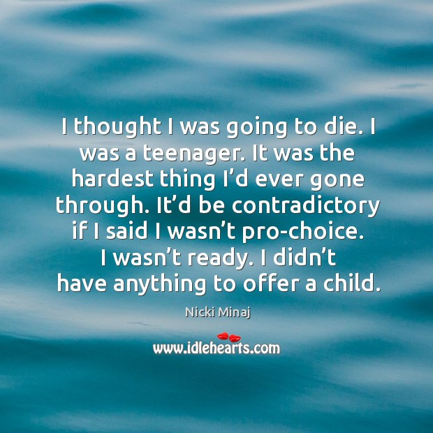 I thought I was going to die. I was a teenager. It Image