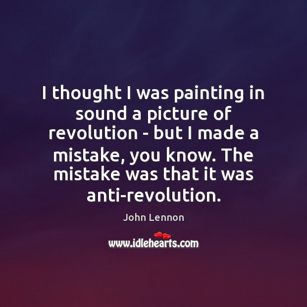 Image, I thought I was painting in sound a picture of revolution –