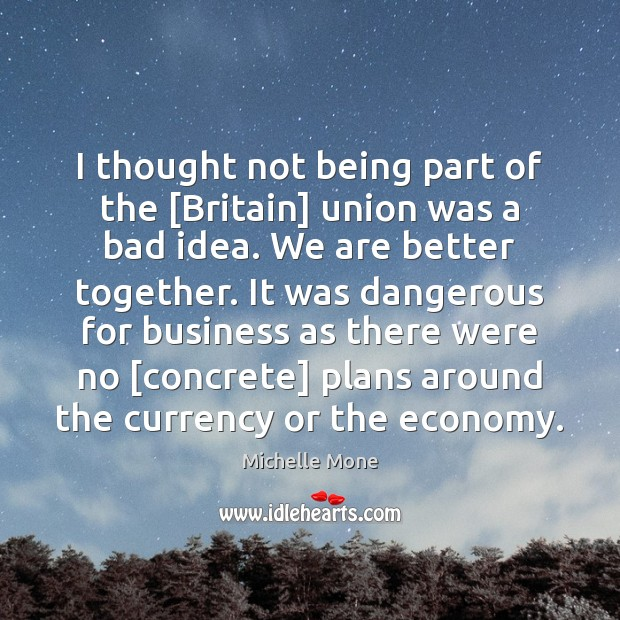 Image, I thought not being part of the [Britain] union was a bad