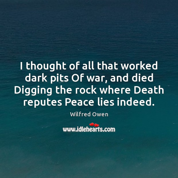 Image, I thought of all that worked dark pits Of war, and died