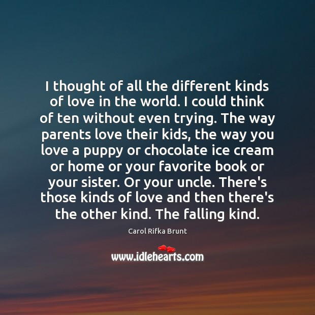 I thought of all the different kinds of love in the world. Image