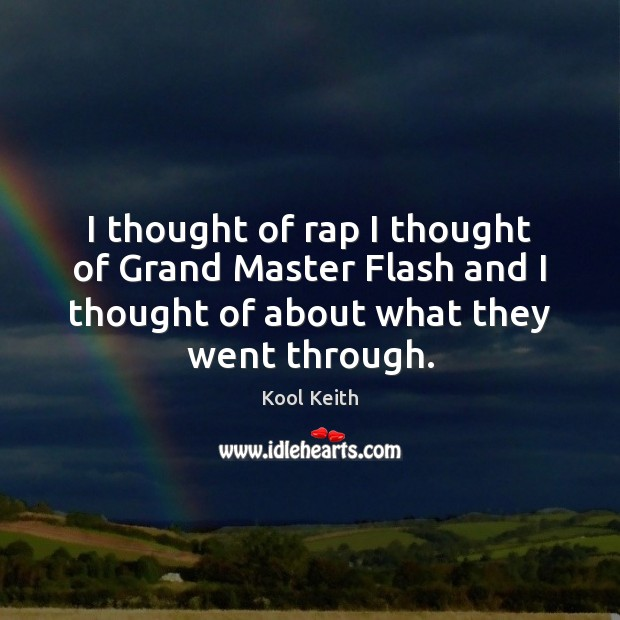 I thought of rap I thought of Grand Master Flash and I Image