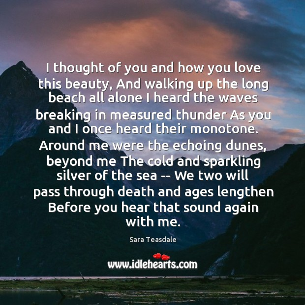 I thought of you and how you love this beauty, And walking Thought of You Quotes Image