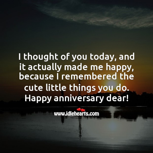 I thought of you today, and it actually made me happy. Anniversary Quotes Image