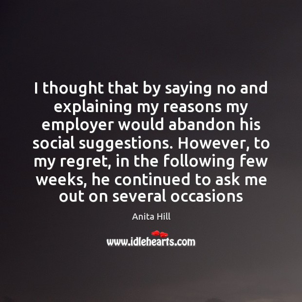 Image, I thought that by saying no and explaining my reasons my employer
