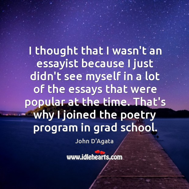 Image, I thought that I wasn't an essayist because I just didn't see