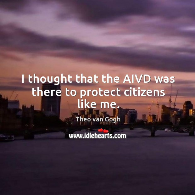 I thought that the aivd was there to protect citizens like me. Image