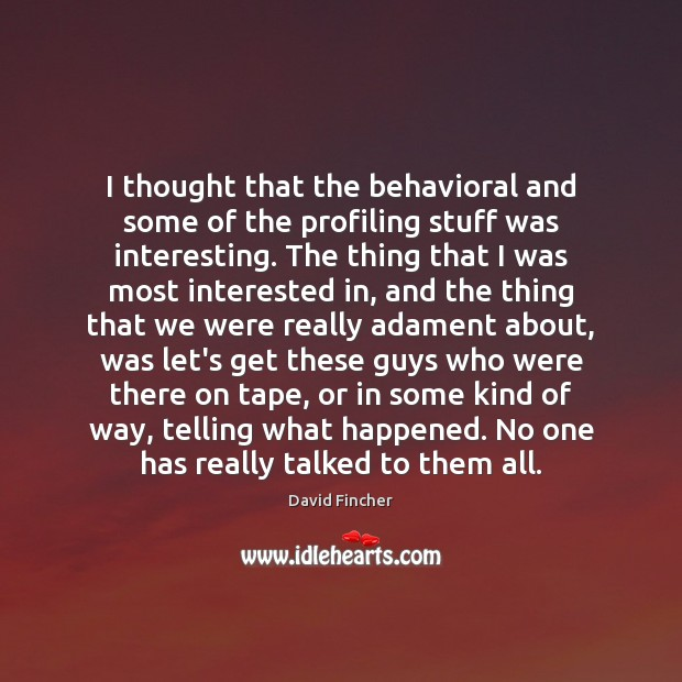 I thought that the behavioral and some of the profiling stuff was Image