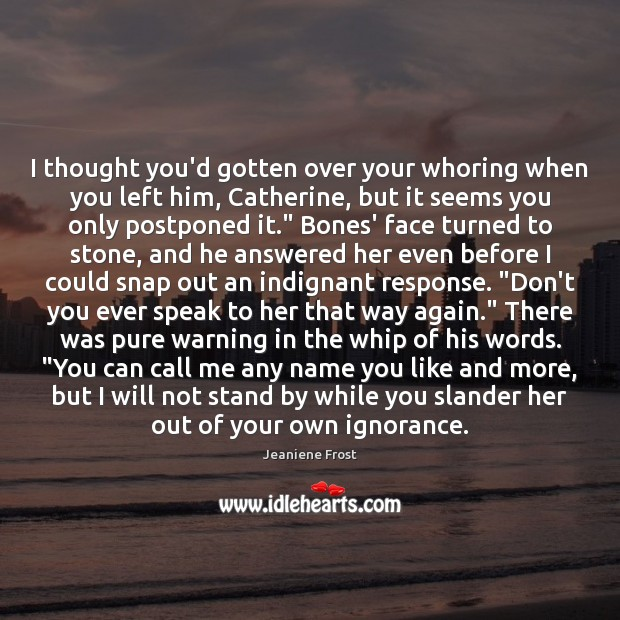 I thought you'd gotten over your whoring when you left him, Catherine, Image