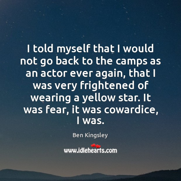 Image, I told myself that I would not go back to the camps