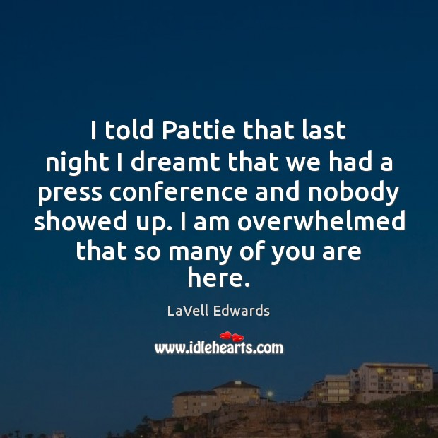 I told Pattie that last night I dreamt that we had a Image