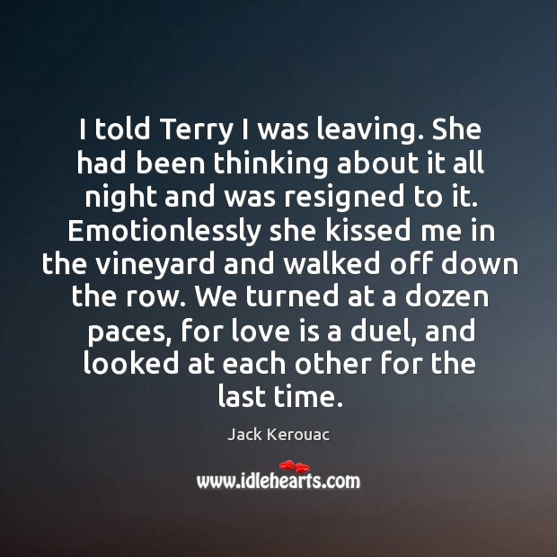 I told Terry I was leaving. She had been thinking about it Image