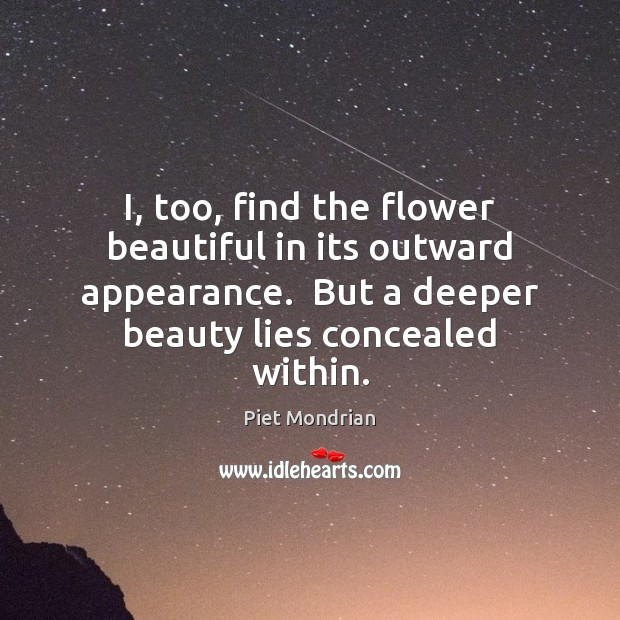 I, too, find the flower beautiful in its outward appearance.  But a Image