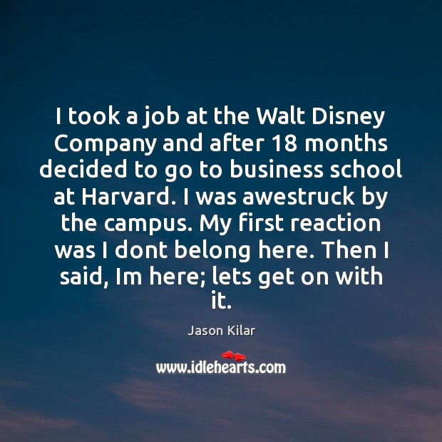 Image, I took a job at the Walt Disney Company and after 18 months