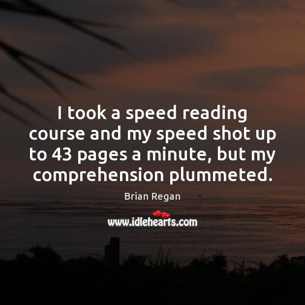 I took a speed reading course and my speed shot up to 43 Image