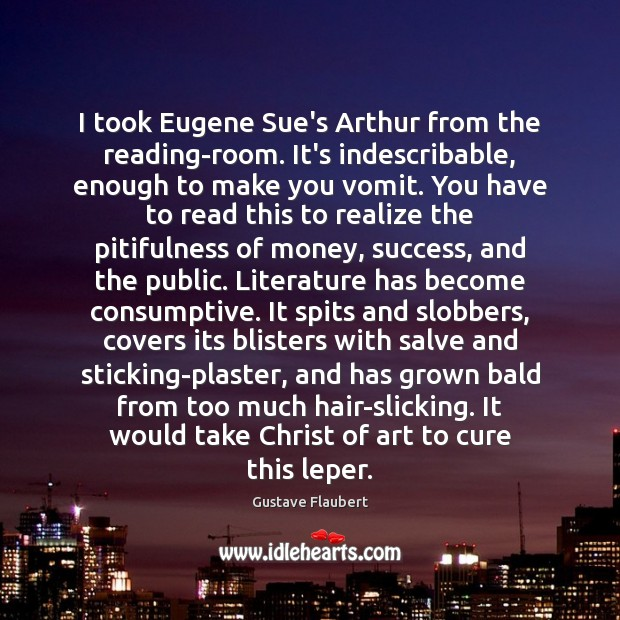 Image, I took Eugene Sue's Arthur from the reading-room. It's indescribable, enough to