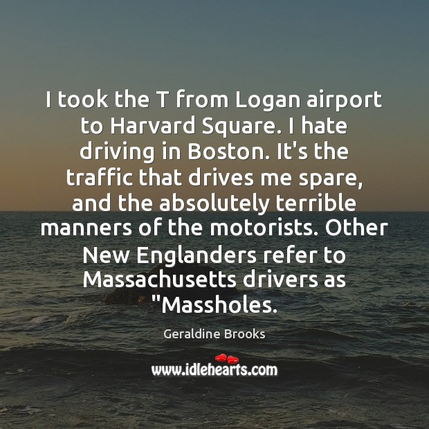 Image, I took the T from Logan airport to Harvard Square. I hate