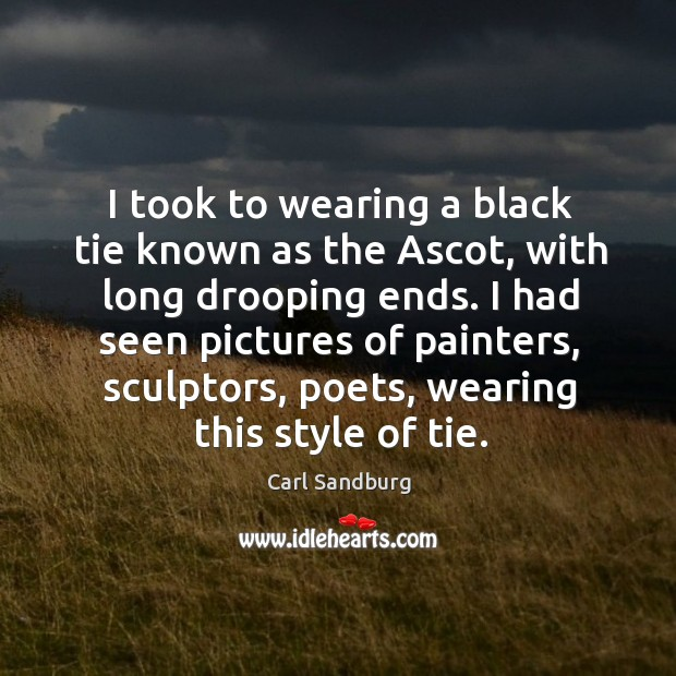 I took to wearing a black tie known as the ascot, with long drooping ends. Image