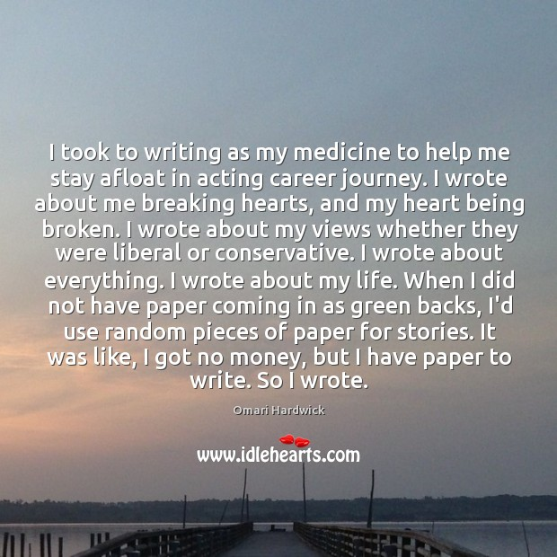 I took to writing as my medicine to help me stay afloat Image
