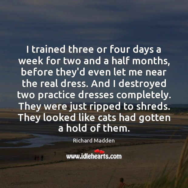 Richard Madden Picture Quote image saying: I trained three or four days a week for two and a
