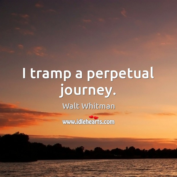 I tramp a perpetual journey. Image