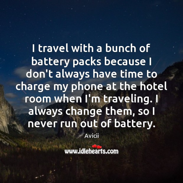Image, I travel with a bunch of battery packs because I don't always