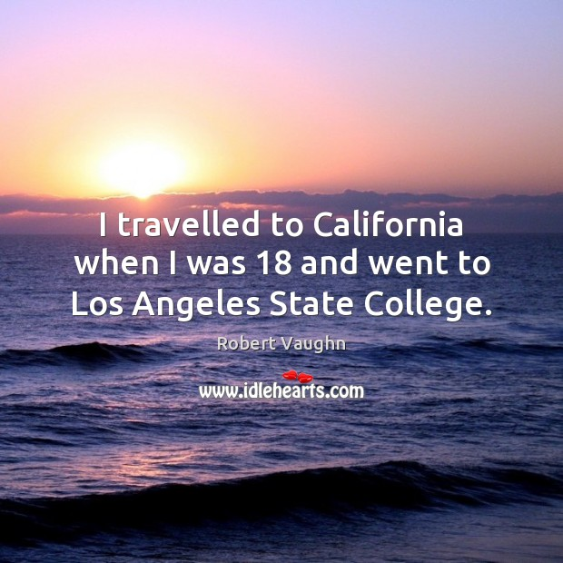 I travelled to California when I was 18 and went to Los Angeles State College. Image