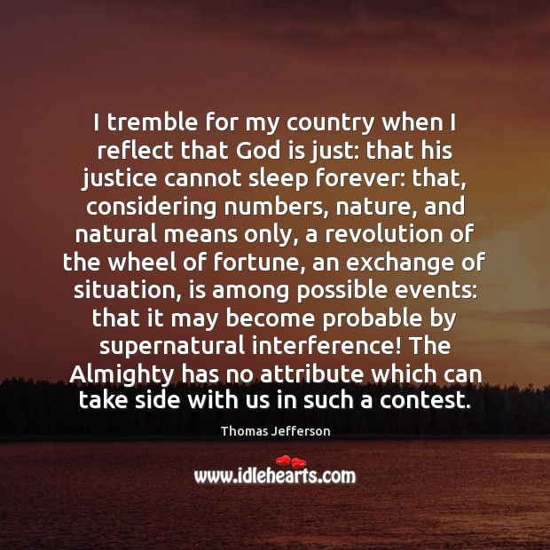 I tremble for my country when I reflect that God is just: Image