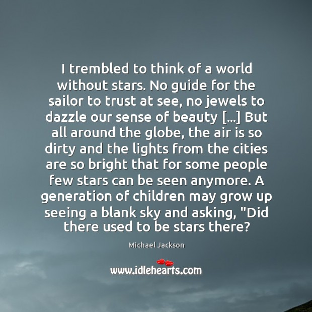 I trembled to think of a world without stars. No guide for Image