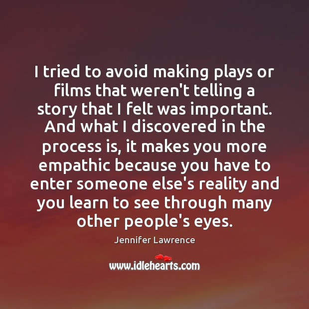 Image, I tried to avoid making plays or films that weren't telling a