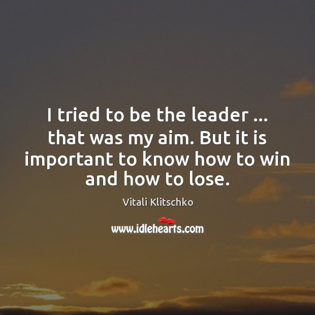 I tried to be the leader … that was my aim. But it Image