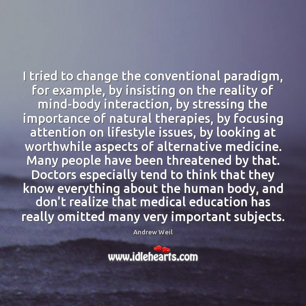 I tried to change the conventional paradigm, for example, by insisting on Image