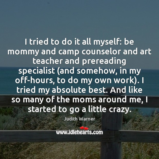 I tried to do it all myself: be mommy and camp counselor Image