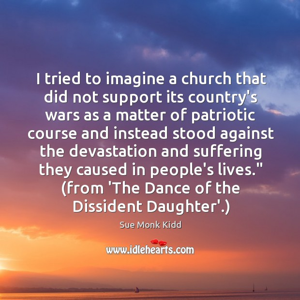 Image, I tried to imagine a church that did not support its country's