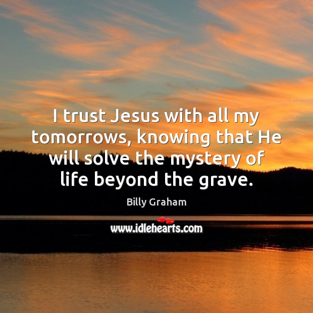 I trust Jesus with all my tomorrows, knowing that He will solve Image