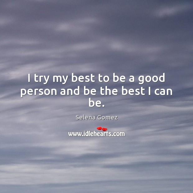 Image, I try my best to be a good person and be the best I can be.