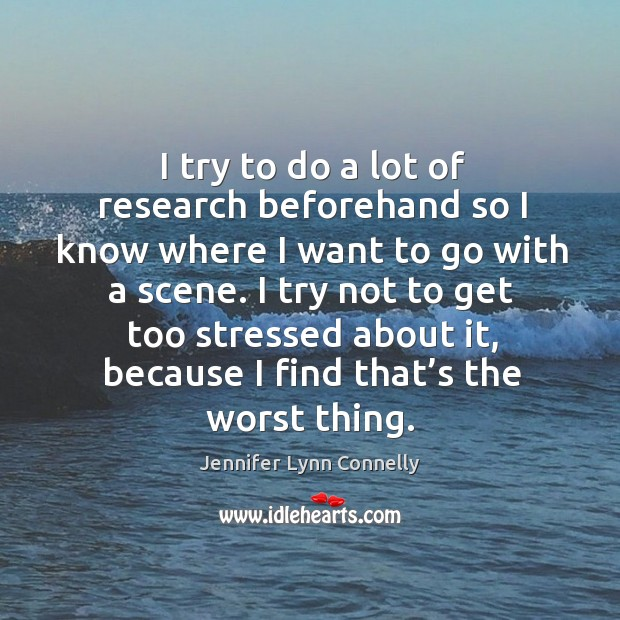 Picture Quote by Jennifer Lynn Connelly