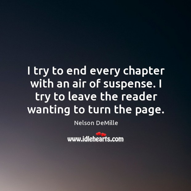 I try to end every chapter with an air of suspense. I Image