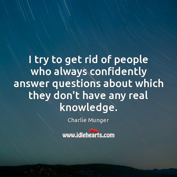 Image, I try to get rid of people who always confidently answer questions
