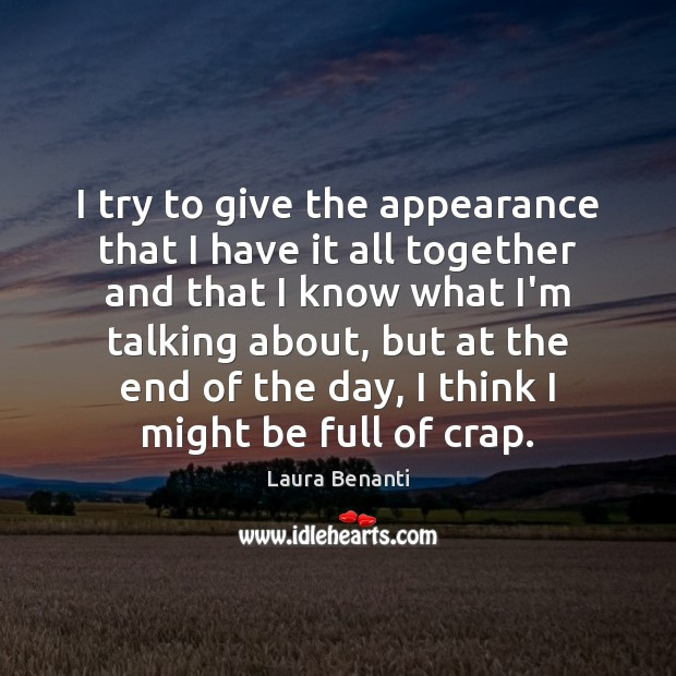 I try to give the appearance that I have it all together Laura Benanti Picture Quote