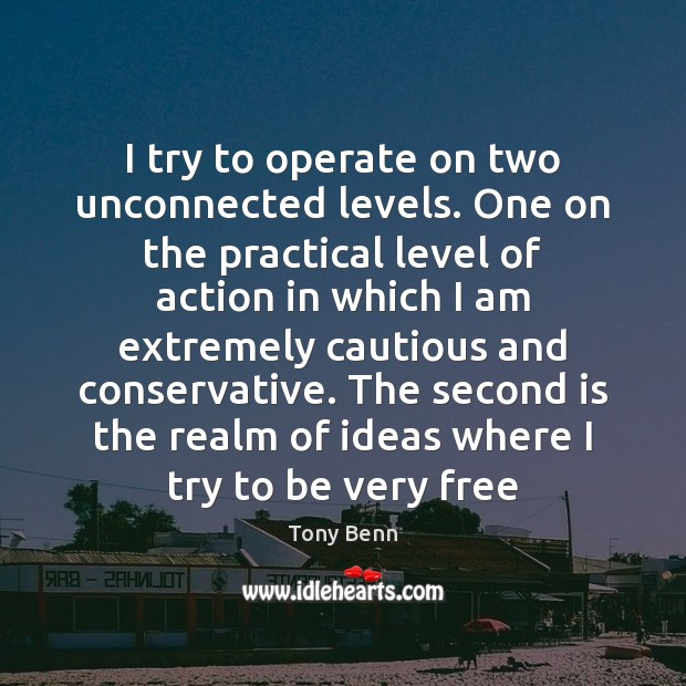 I try to operate on two unconnected levels. One on the practical Image