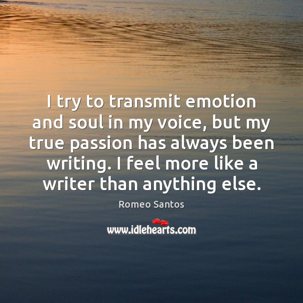I try to transmit emotion and soul in my voice, but my Image